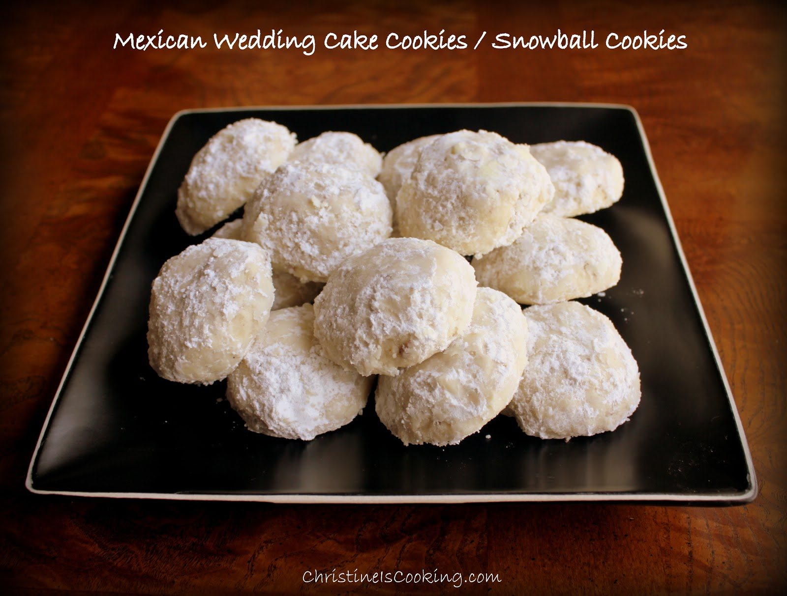 christineiscooking com  Mexican Wedding Cake Cookies   Snowball Cookies Many variations of this recipe exist  however  I prefer this one  The  cookies are baked at a very low heat and that keeps the cookie delicate