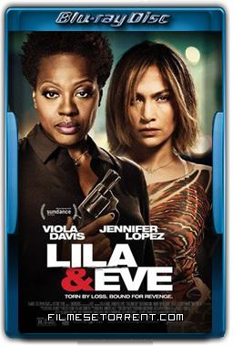 Lila & Eve Torrent Dublado