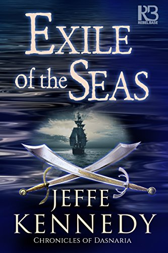 Exile of the Seas (The Chronicles of Dasnaria Bk 2)