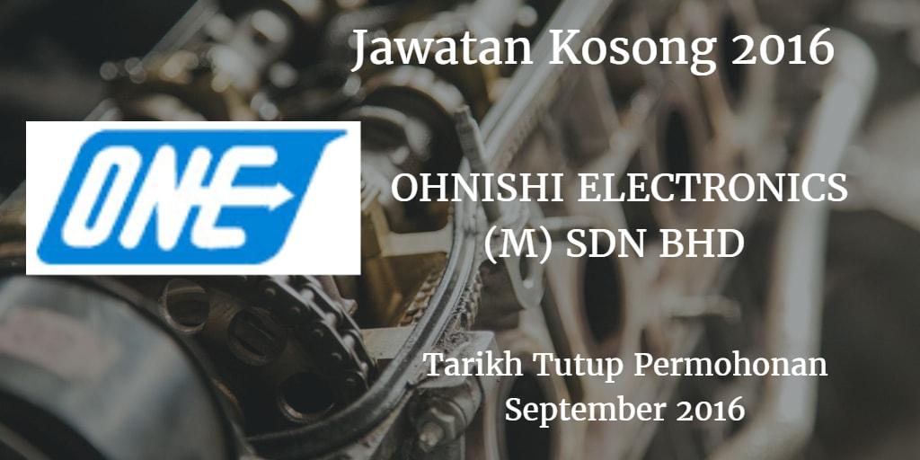 Jawatan Kosong OHNISHI ELECTRONICS (M) SDN BHD September 2016