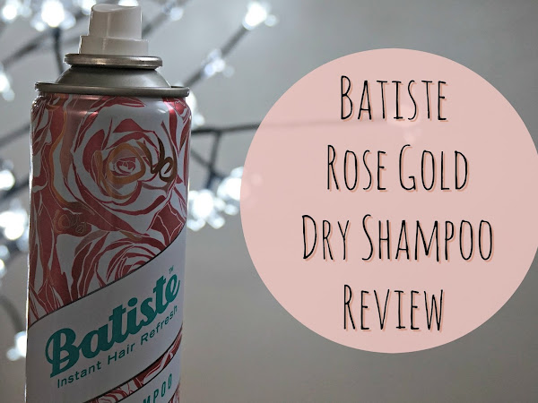 Batiste Rose Gold Dry Shampoo Review