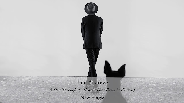 Finn Andrews Unveils New Single 'A Shot Through The Heart (Then Down in Flames)'