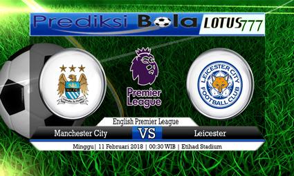 PREDIKSI  SKOR  Manchester City vs Leicester  11 Februari 2018