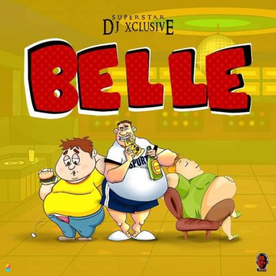 DJ Xclusive – Belle [New Song] - mp3made.com.ng