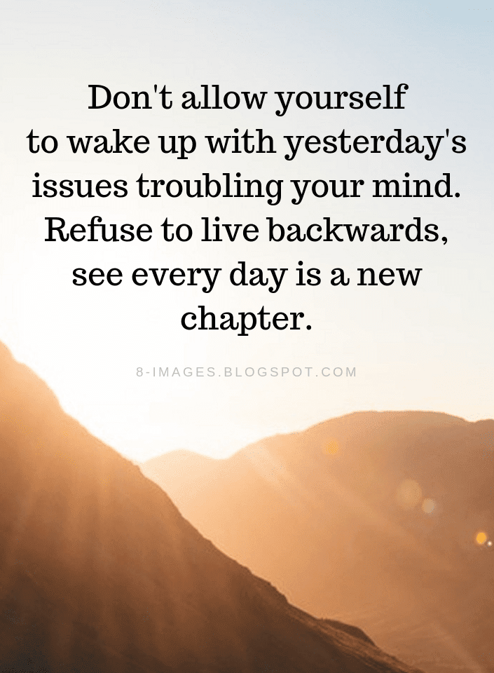 Past Quotes Dont Allow Yourself To Wake Up With Yesterdays Issues