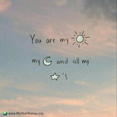 You are my sun my moon and all my star's #InspirationalQuotes #MotivationalQuotes #PositiveQuotes #Quotes #thoughts