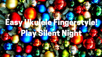 Silent Night for Ukulele: Easy Fingerstyle with TAB