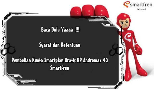 Wajib Baca !!! Inilah Syarat dan Ketentuan Pembelian Kuota Smartplan  100 GB Gratis HP Andromax 4G Smartfren