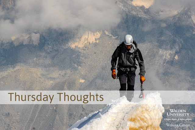 Picture of man walking on mountain peak, text reads: Walden University Writing Center Thursday Thoughts