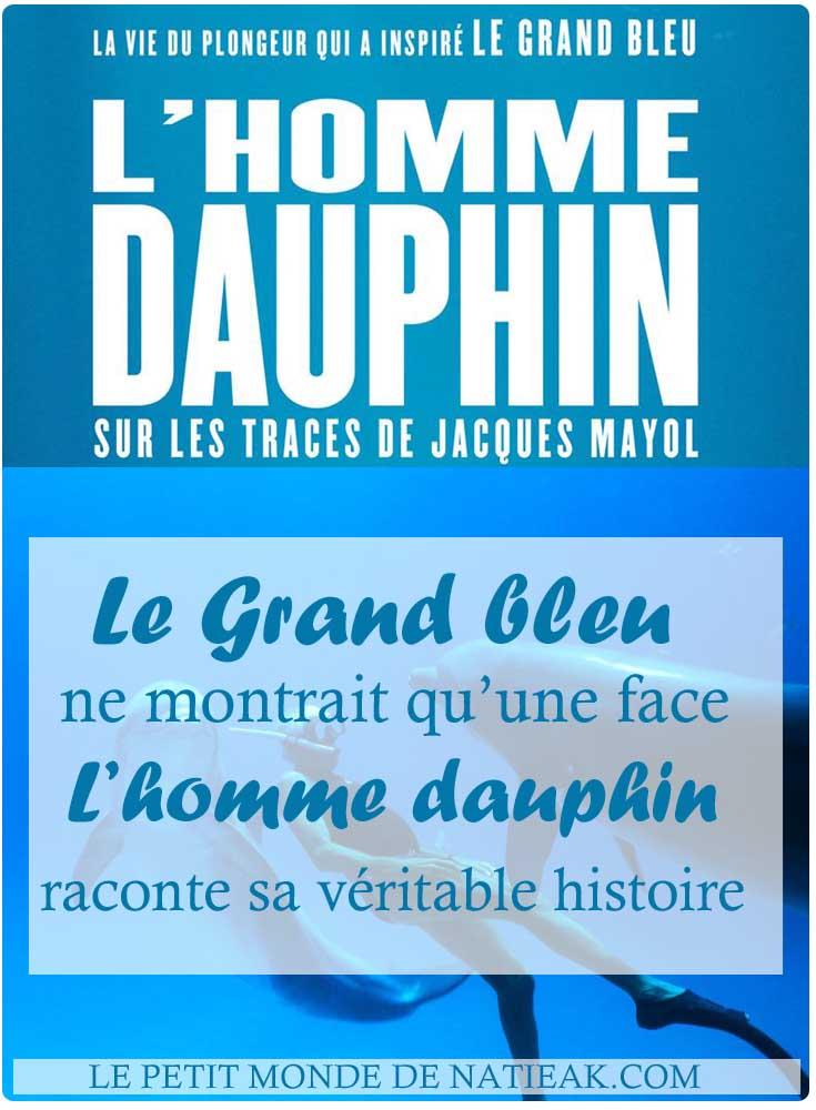 avis sur l''homme dauphin, sur les traces de Jacques Mayol