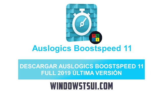 DESCARGAR-AUSLOGICS-BOOSTSPEED-11-WINDOWSTSUI-FULL-ÚLTIMA-VERSIÓN-PRO-2019