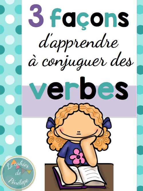 Le Cahier De Penelope 3 Facons D Apprendre A Conjuguer Des Verbes