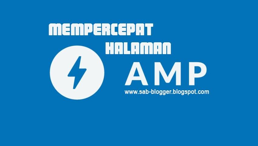 Mengoptimalkan Halaman AMP Agar Lebih Cepat