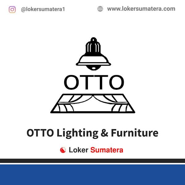 Lowongan Kerja Medan, OTTO Lighting & Furniture Juli 2021