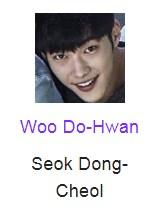 Woo Do-Hwan berperan sebagai Seok Dong-Cheol