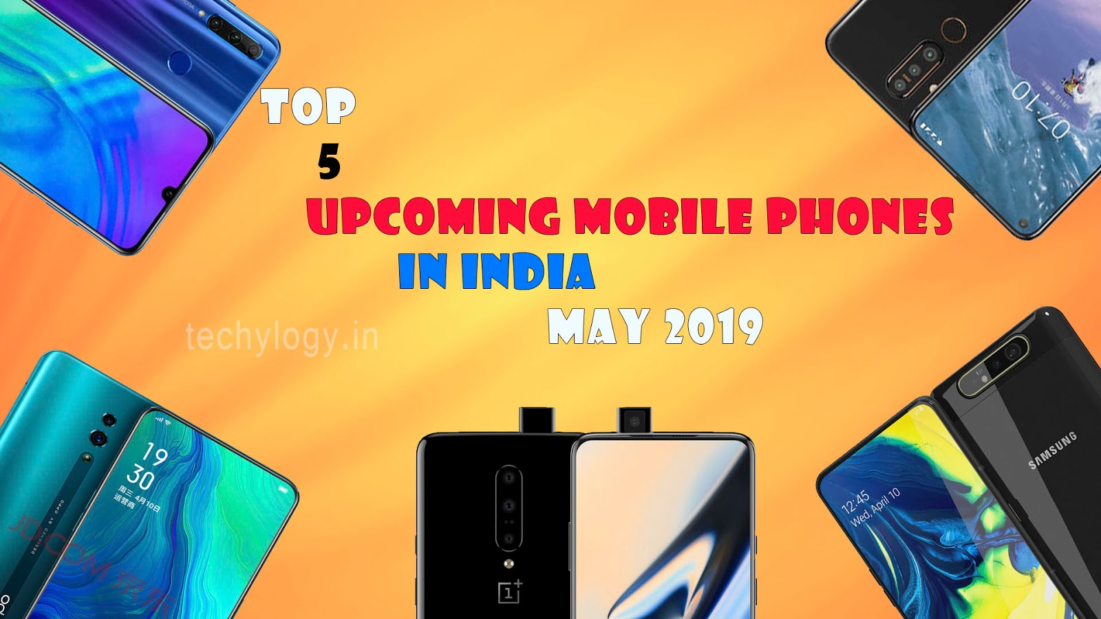 a22bac86da7 Top 5 Upcoming Mobiles Phones In India May 2019-Techylogy ...