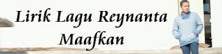 Lirik Lagu Reynanta - Maafkan