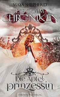 Die Grimm-Chroniken - Die Apfelprinzessin ~ Maya Shepherd
