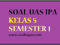 Soal Latihan UAS IPA Kelas 5 Semester 1 2016 2017