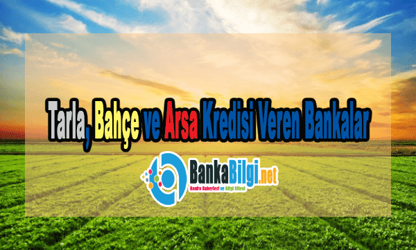 Arsa Kredisi Veren Bankalar
