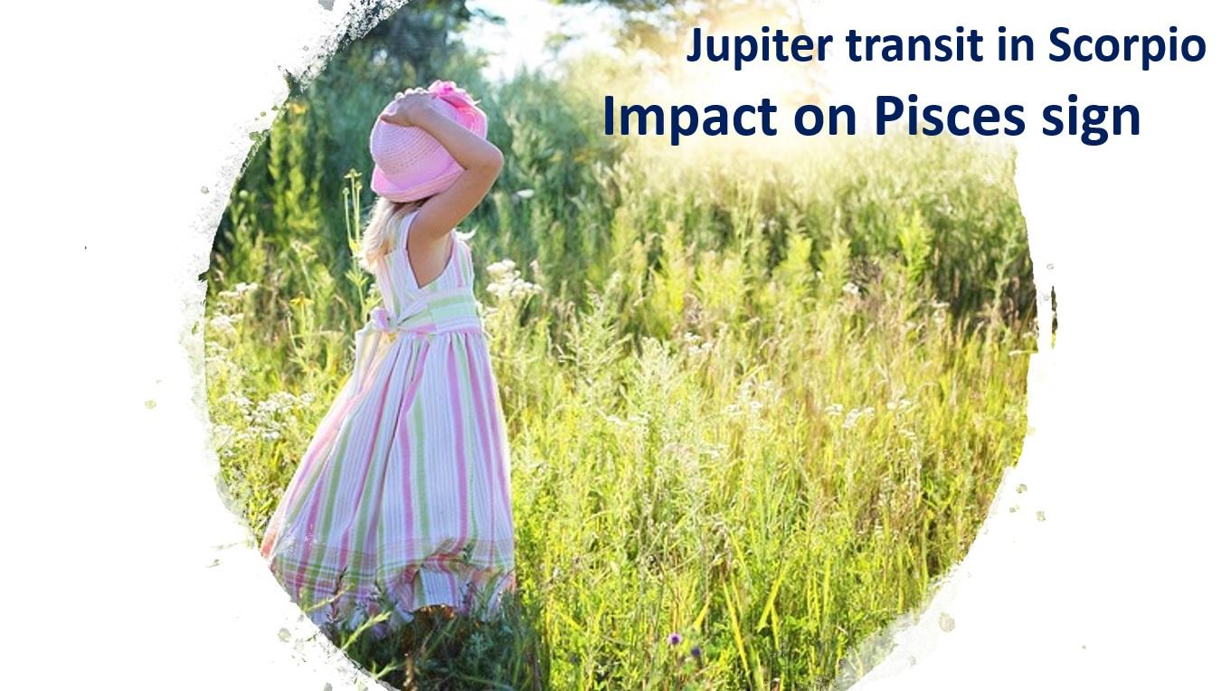 Jupiter transit in Scorpio ( 2018 - 2019 ) - Impact on Pisces sign