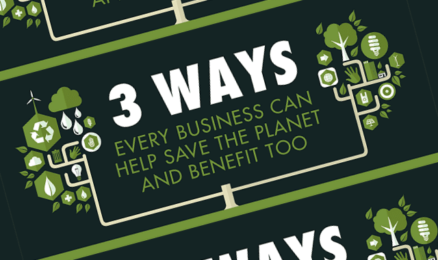 3 Ways Every Business Can Help Save the Planet and Benefit Too