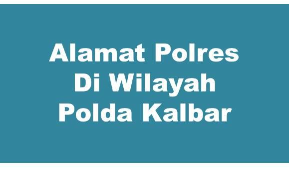 Alamat Lengkap Polres Di Wilayah Polda Kalimantan Barat