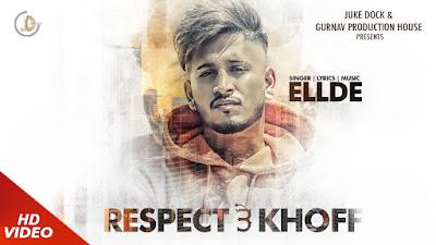 Respect Te Khoff – Ellde Video Download Full HD Video
