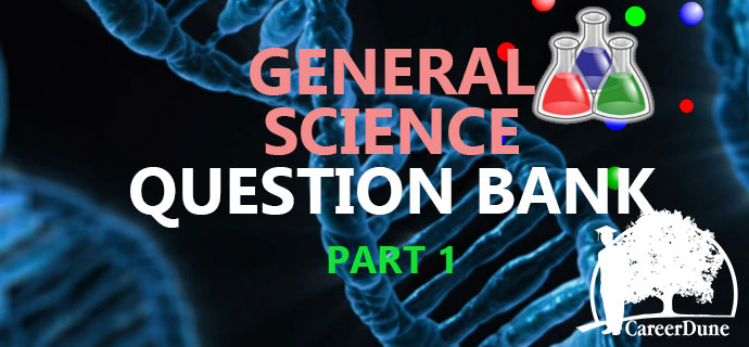 PSC General Science Question Bank Part 1