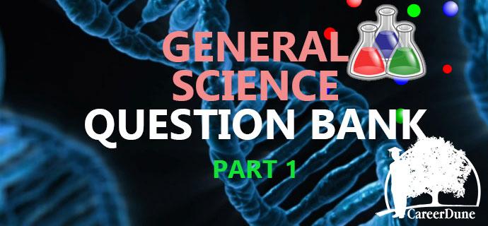 PSC General Science Question Bank Part 1