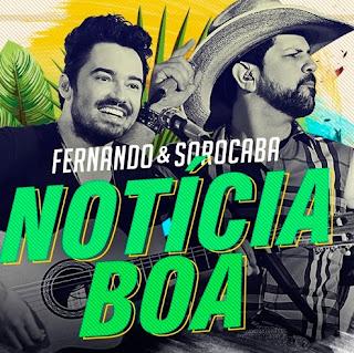 Noticia Boa – Fernando e Sorocaba (2017)