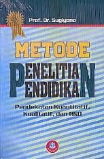 ajibayustore  Judul buku :  METODE PENELITIAN PENDIDIKAN PENDEKATAN KUANTITATIF, KUALITATIF DAN R&D Pengarang : Prof. Dr. Sugiyono Penerbit : Alfabeta, Bandung