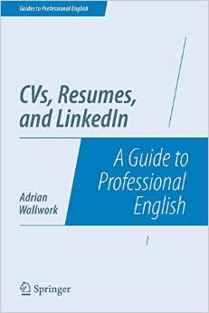 CVs, Resumes and LinkedIn By Adrian Wallwork
