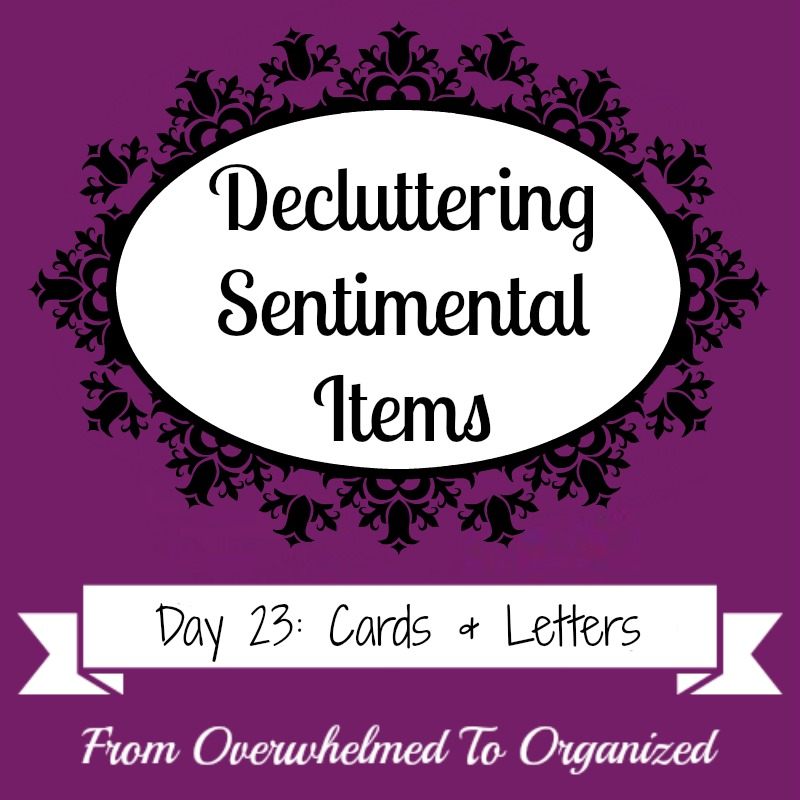 tips for decluttering cards and letters decluttering sentimental