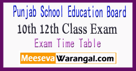 Punjab School Education Board 10th 12th Class Exam Time Table Exam Date 2018