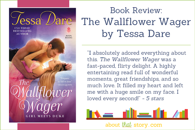Book Review: The Wallflower Wager by Tessa Dare | About That Story