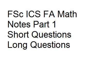 FSc ICS FA Math Notes Part 1 Short Questions