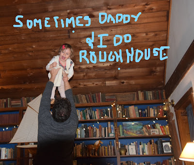 Josie and Daddy Rough House