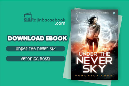 Download Novel Under The Never Sky by Veronica Rossi Pdf