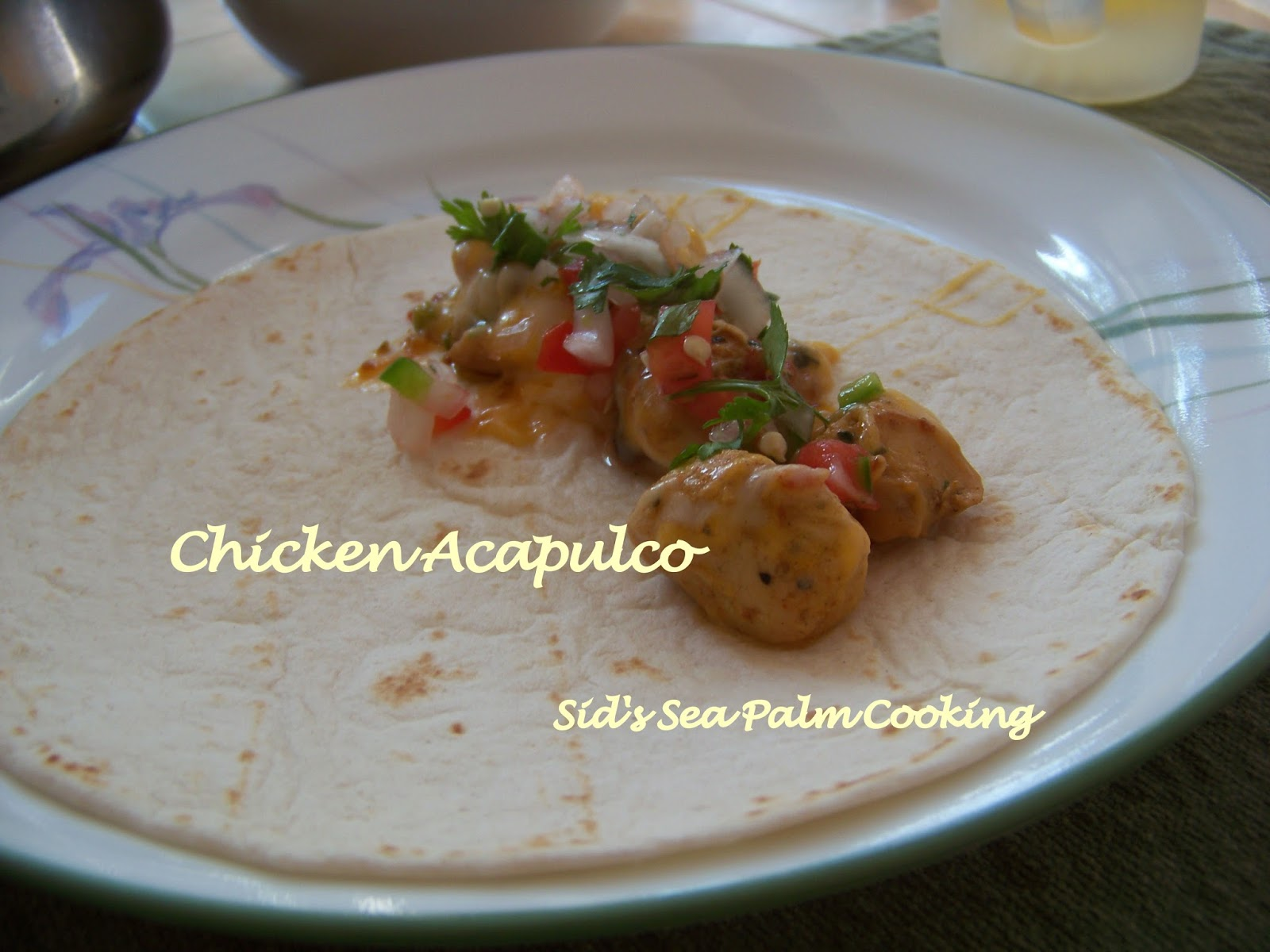 Acapulco Chicken, my version - Sid\'s Sea Palm Cooking