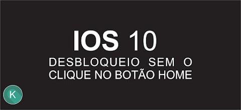 Desbloqueie seu iPhone com iOS 10 sem pressionar o botão Home