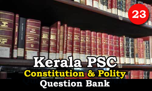 Kerala PSC | Questions on Constitution and Polity - 23