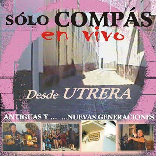 """GASPAR DE UTRERA """"SOLO CMPÁS"""" EN VIVO DESDE UTRERA CD FUTURE SOUND DELIA PEÑA, MARÍA LORETO, MERCEDES PEÑA, MARÍA DE LA BUENA, ANTONIA LORETO, CARMEN DE LA BUENA, JOSÉ DE LA BUENA, TERESA PEÑA, ANA LA TURRONERA, MANUEL REGUELO, MANUEL DE LA BUENA, EL CUCHARA, JESÚS DE LA BUENA, MANUEL DE LA ANGUSTIA, JOSÉ JIMÉNEZ; PACO FERNÁNDEZ, ANTONIO MOYA. JOSÉ SUÁREZ """"EL PITÍN DE UTRERA""""."""
