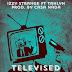 "Izzy Strange - ""Televised"" | @ishestrange"