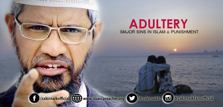 ADULTERY- MAJOR SINS IN ISLAM AND PUNISHMENT - Islamic Preacher