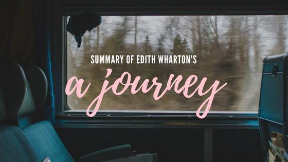 A Journey by Edith Wharton- Summary