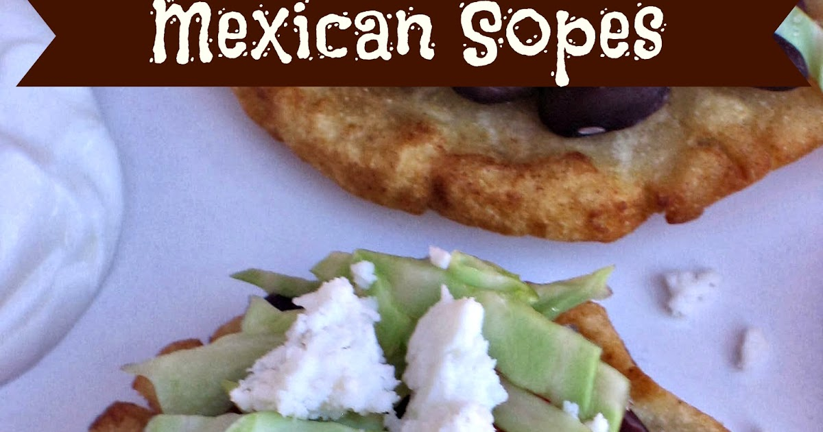 Sopes Mexican Food Near Me
