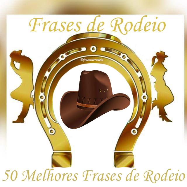 As 50 Melhores Frases De Rodeio Frases De Rodeio