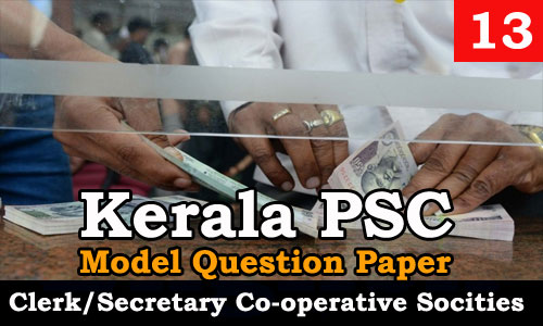 Kerala PSC - Junior Clerk/Secretary, Co-operative Societies - Model Question Paper 13