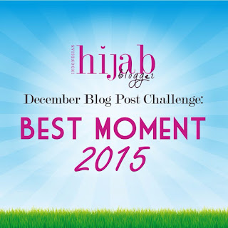 http://indonesian-hijabblogger.com/2015/12/ihb-blogpost-challenge-best-moment-2015/
